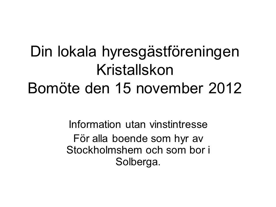 Din lokala hyresgästföreningen Kristallskon Bomöte den 15 november 2012
