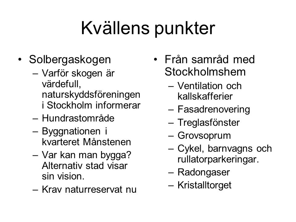 Kvällens punkter Solbergaskogen Från samråd med Stockholmshem