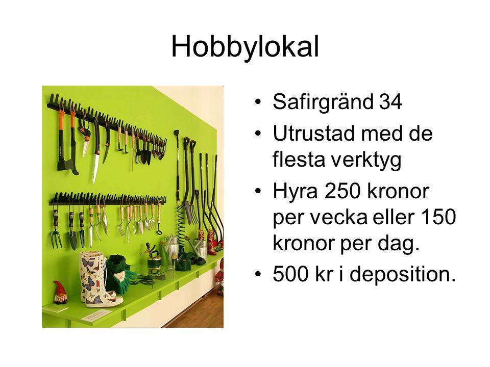 Hobbylokal Safirgränd 34 Utrustad med de flesta verktyg
