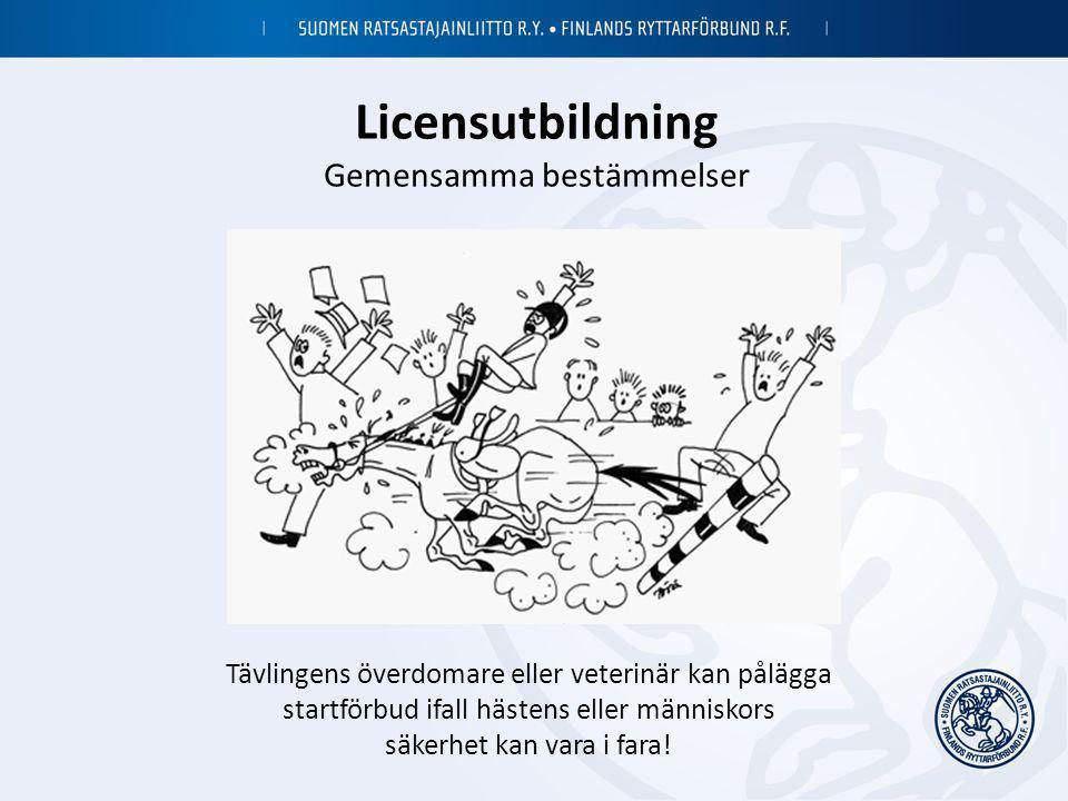 Licensutbildning Gemensamma bestämmelser