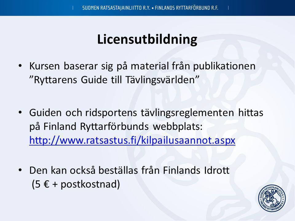 Licensutbildning Kursen baserar sig på material från publikationen Ryttarens Guide till Tävlingsvärlden
