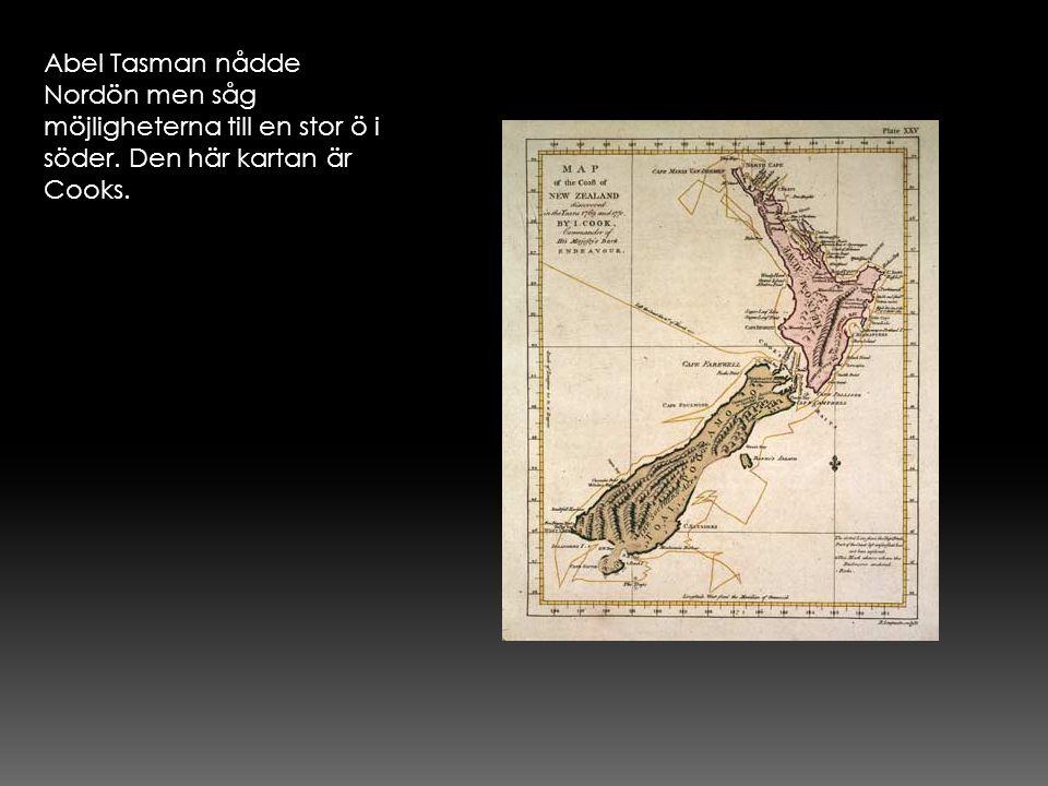 Abel Tasman nådde Nordön men såg möjligheterna till en stor ö i söder