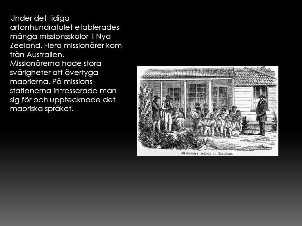 Under det tidiga artonhundratalet etablerades många missionsskolor i Nya Zeeland. Flera missionärer kom från Australien.