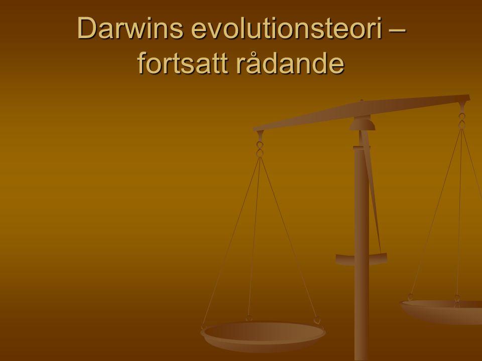Darwins evolutionsteori – fortsatt rådande