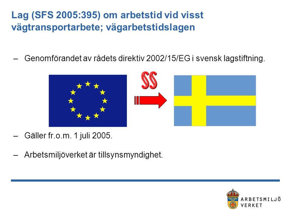 Lag (SFS 2005:395) om arbetstid vid visst vägtransportarbete; vägarbetstidslagen
