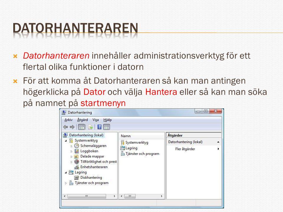 datorhanteraren Datorhanteraren innehåller administrationsverktyg för ett flertal olika funktioner i datorn.