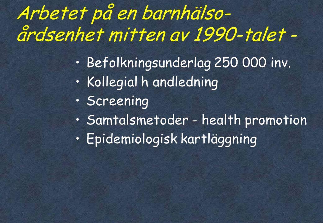 Arbetet på en barnhälso-årdsenhet mitten av 1990-talet -