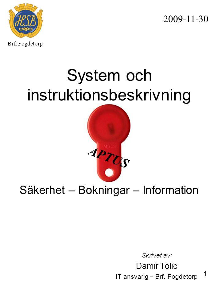 System och instruktionsbeskrivning Säkerhet – Bokningar – Information