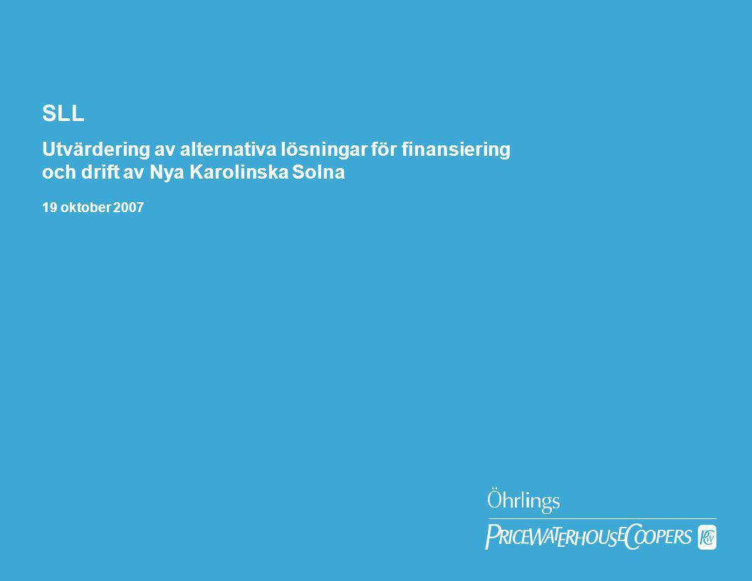 SLL Utvärdering av alternativa lösningar för finansiering och drift av Nya Karolinska Solna.
