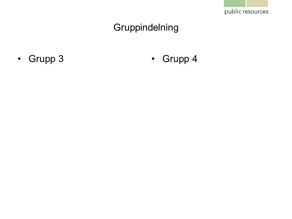 Gruppindelning Grupp 3 Grupp 4