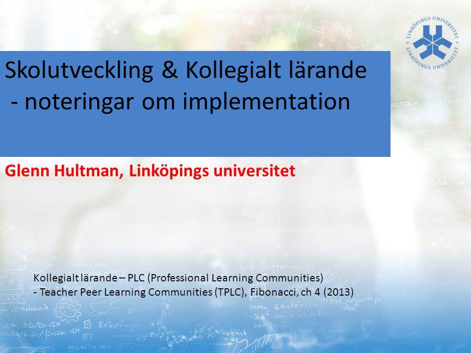 Skolutveckling & Kollegialt lärande - noteringar om implementation