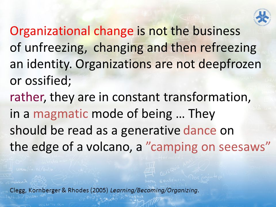 Organizational change is not the business