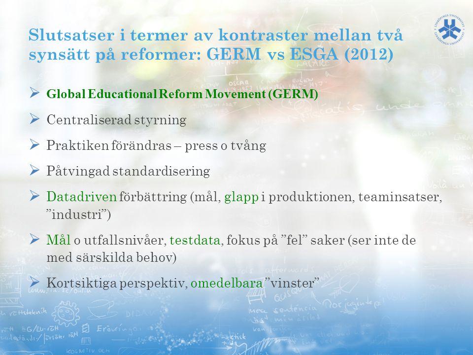 Slutsatser i termer av kontraster mellan två synsätt på reformer: GERM vs ESGA (2012)
