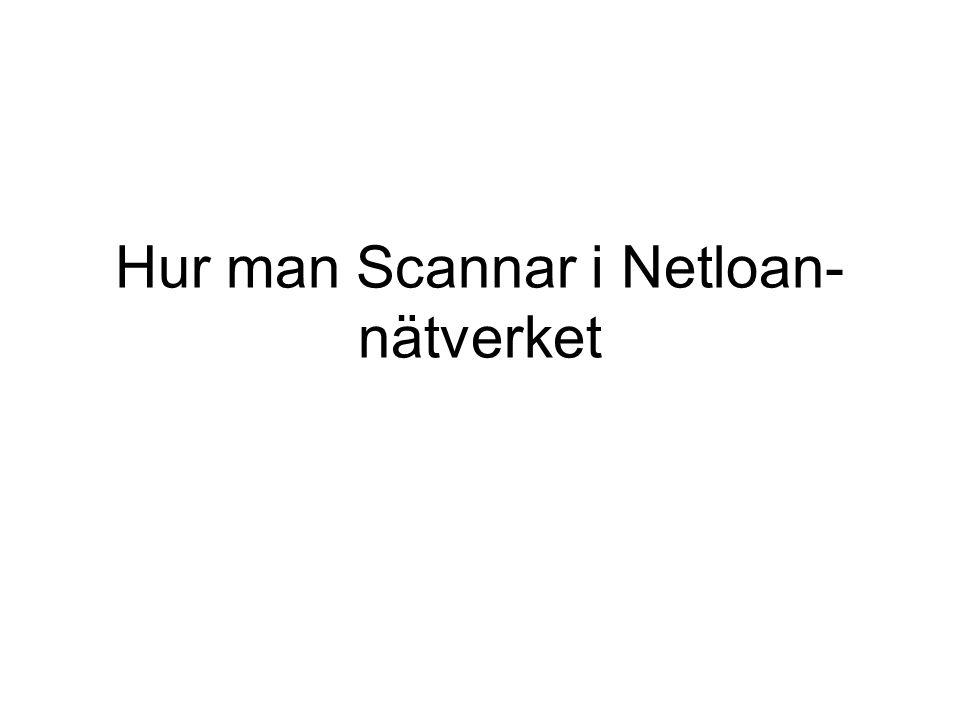 Hur man Scannar i Netloan-nätverket
