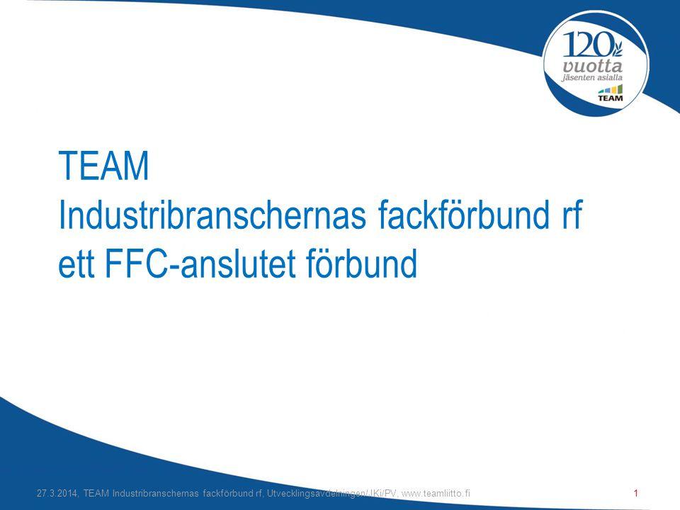 TEAM Industribranschernas fackförbund rf ett FFC-anslutet förbund