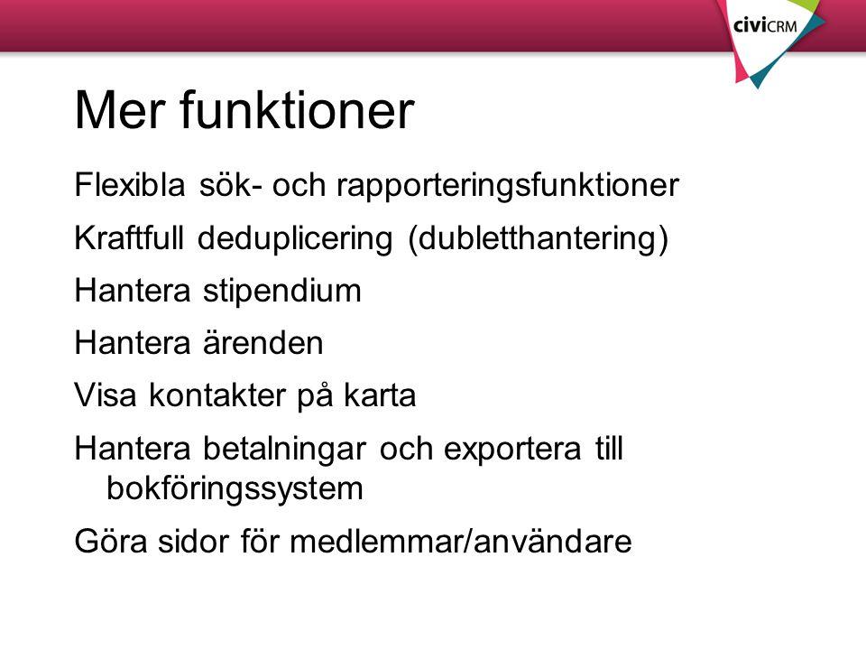 Mer funktioner Flexibla sök- och rapporteringsfunktioner