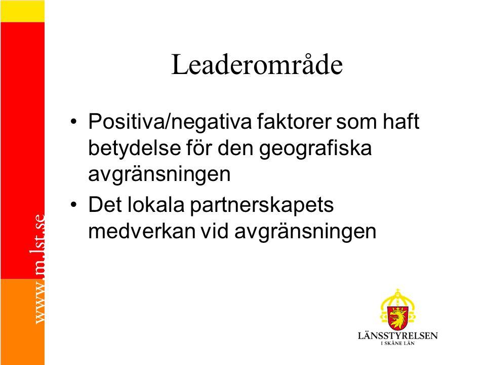 Leaderområde Positiva/negativa faktorer som haft betydelse för den geografiska avgränsningen.