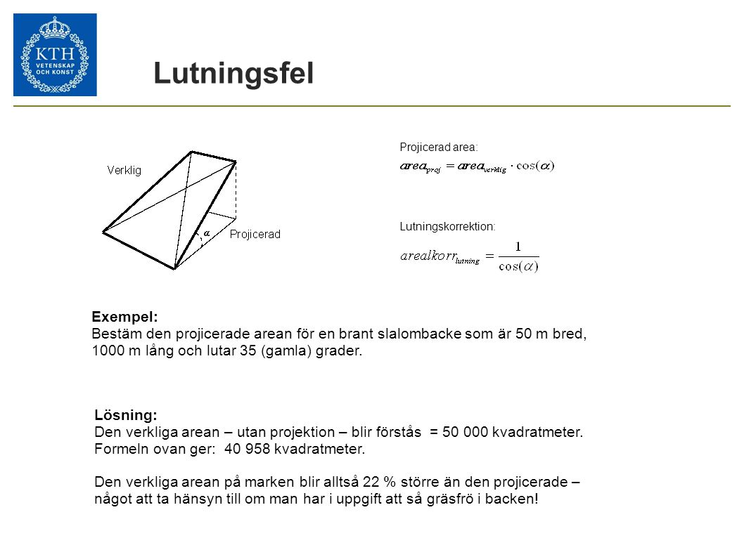 Lutningsfel Projicerad area: Lutningskorrektion: