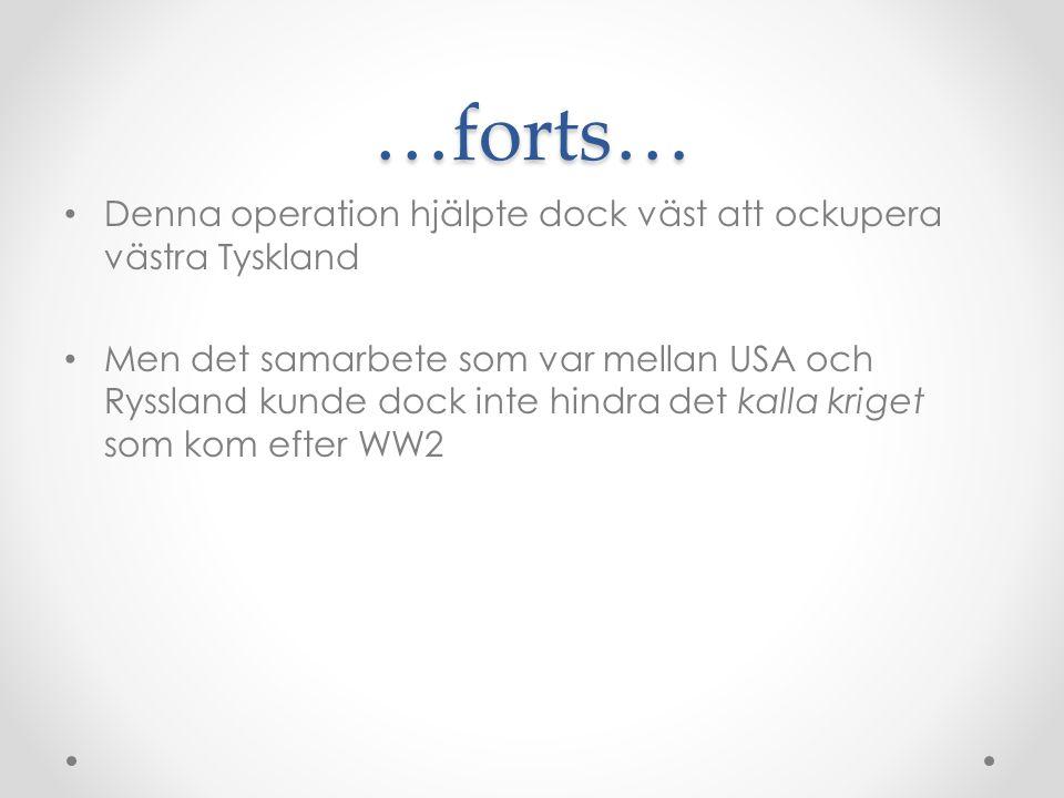 …forts… Denna operation hjälpte dock väst att ockupera västra Tyskland