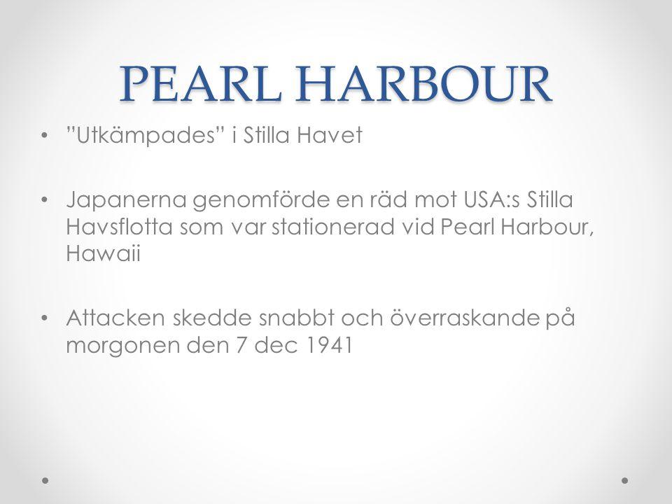 PEARL HARBOUR Utkämpades i Stilla Havet