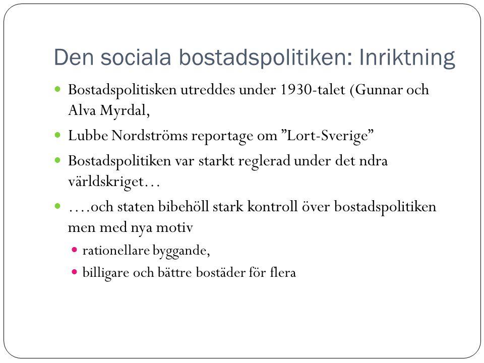 Den sociala bostadspolitiken: Inriktning