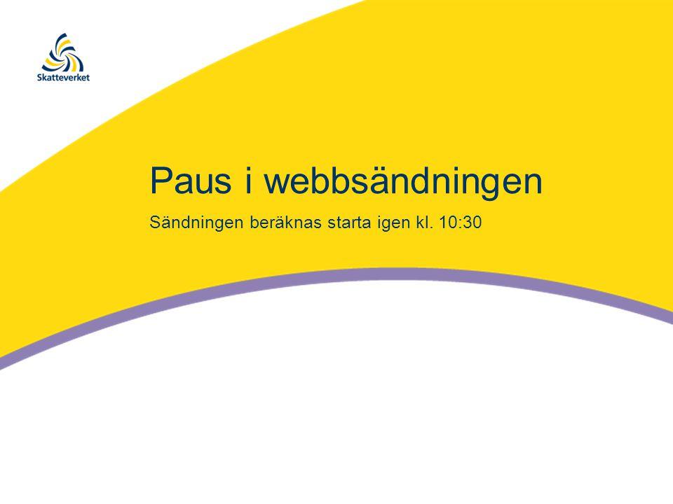 Paus i webbsändningen Sändningen beräknas starta igen kl. 10:30