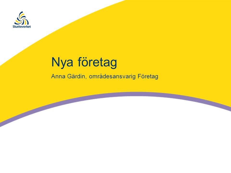 Nya företag Anna Gärdin, områdesansvarig Företag