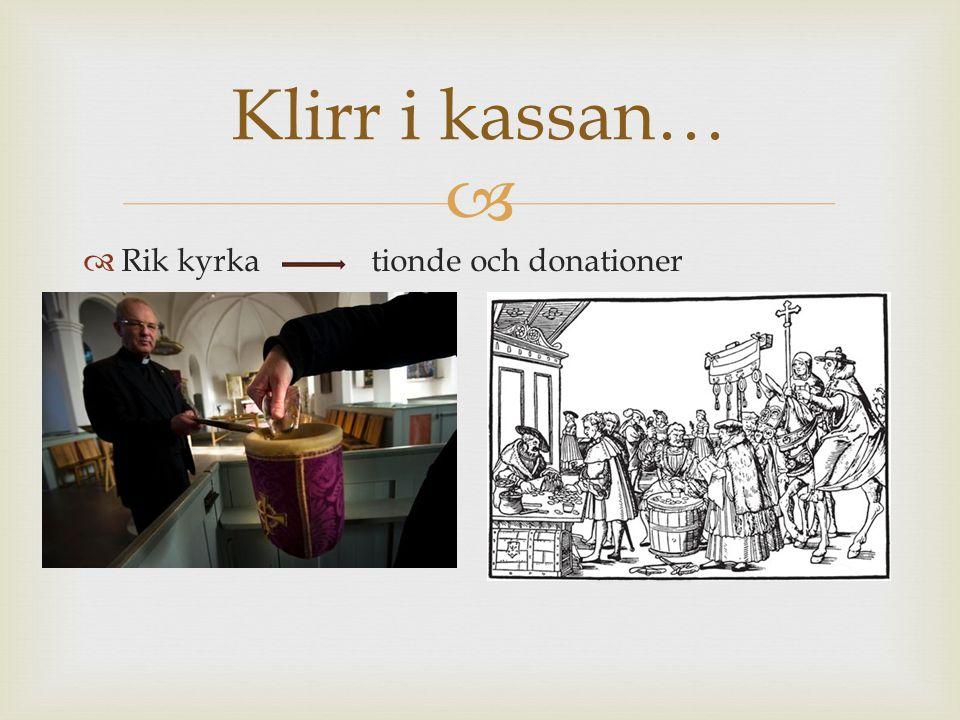 Klirr i kassan… Rik kyrka tionde och donationer