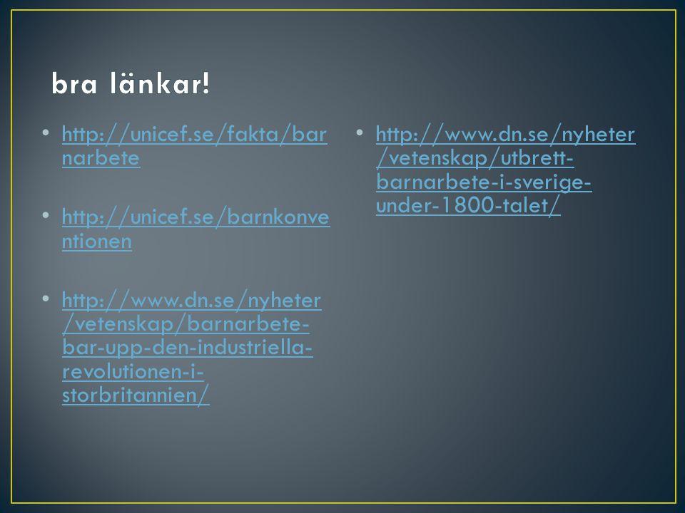 bra länkar! http://unicef.se/fakta/barnarbete