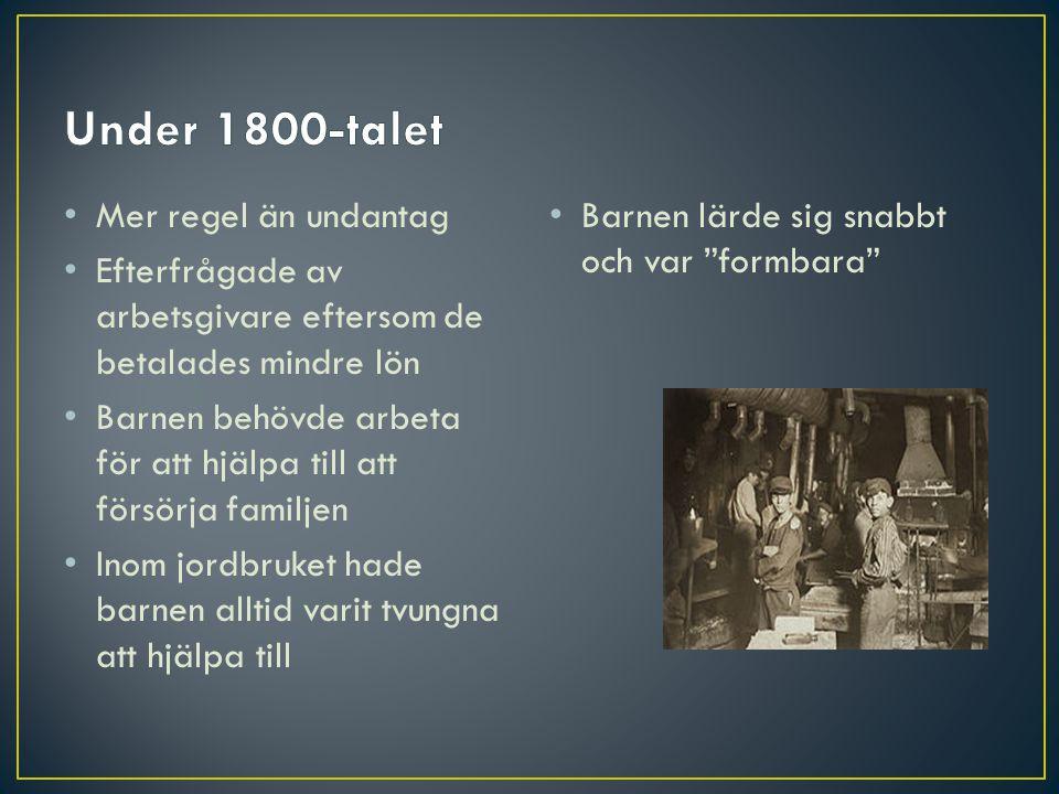 Under 1800-talet Mer regel än undantag