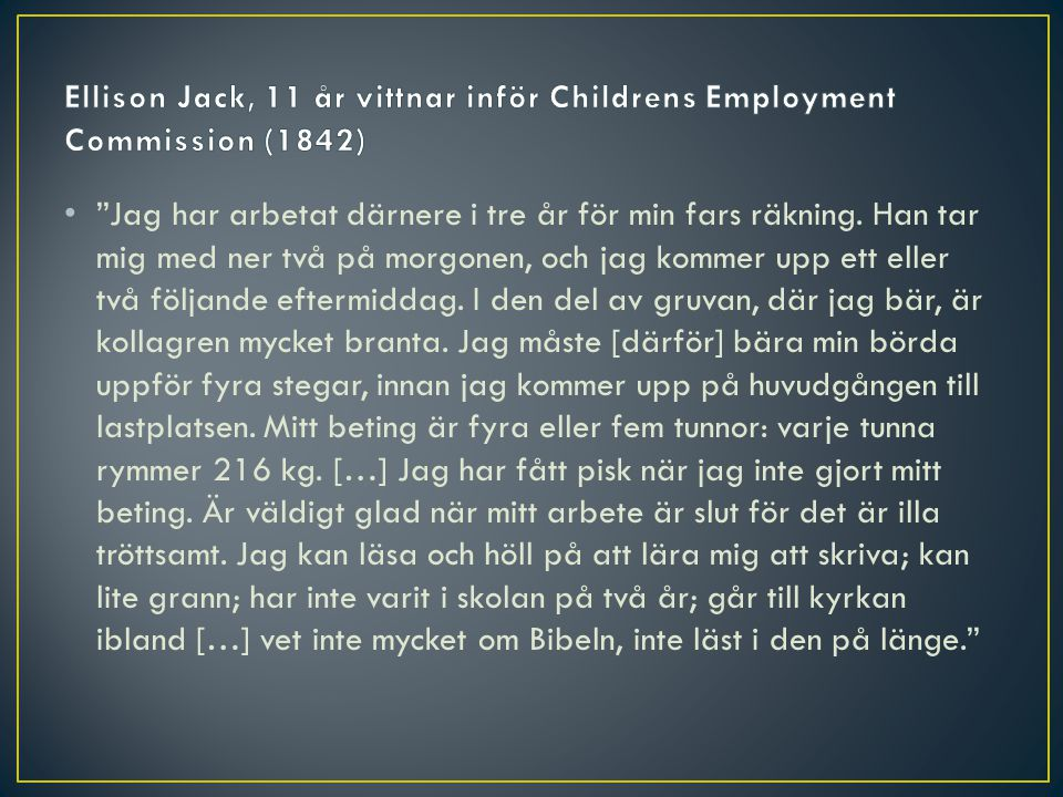 Ellison Jack, 11 år vittnar inför Childrens Employment Commission (1842)
