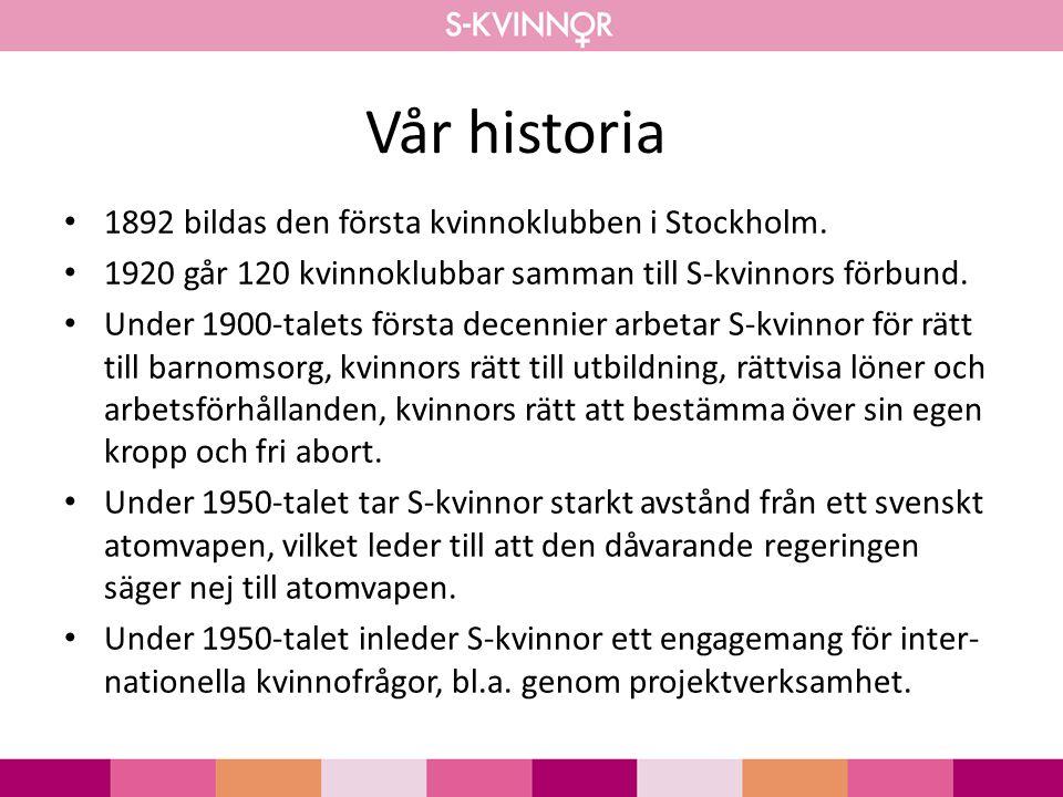 Vår historia 1892 bildas den första kvinnoklubben i Stockholm.