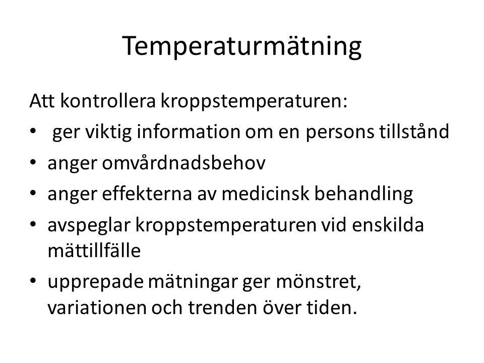 Temperaturmätning Att kontrollera kroppstemperaturen: