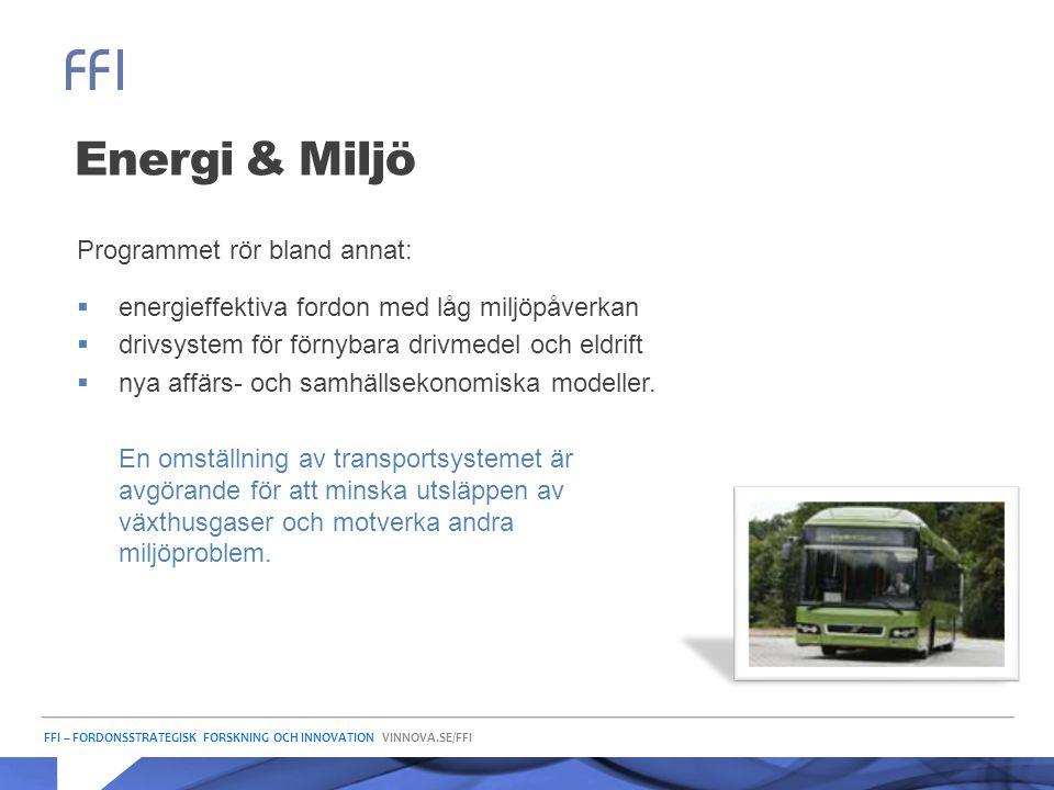 Energi & Miljö Programmet rör bland annat: