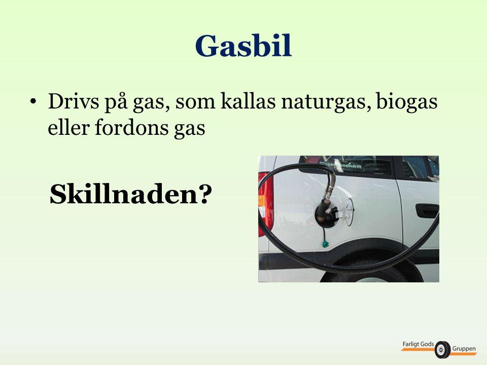 Gasbil Drivs på gas, som kallas naturgas, biogas eller fordons gas. Skillnaden Lite info om gasbil.