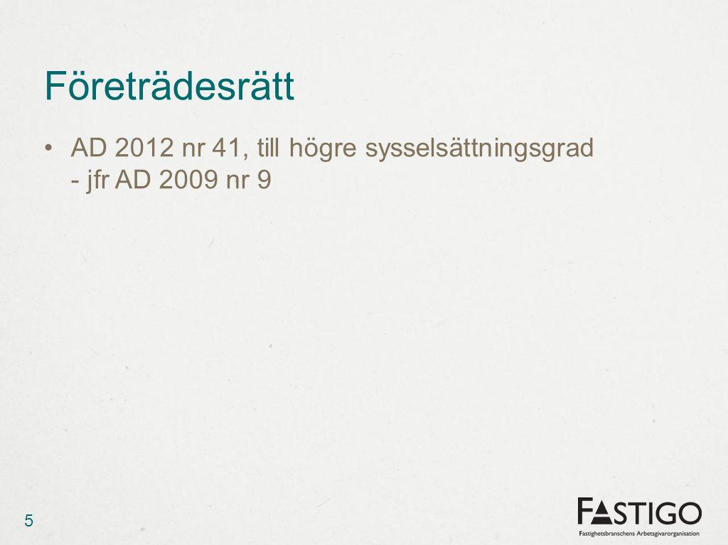 Företrädesrätt AD 2012 nr 41, till högre sysselsättningsgrad - jfr AD 2009 nr 9