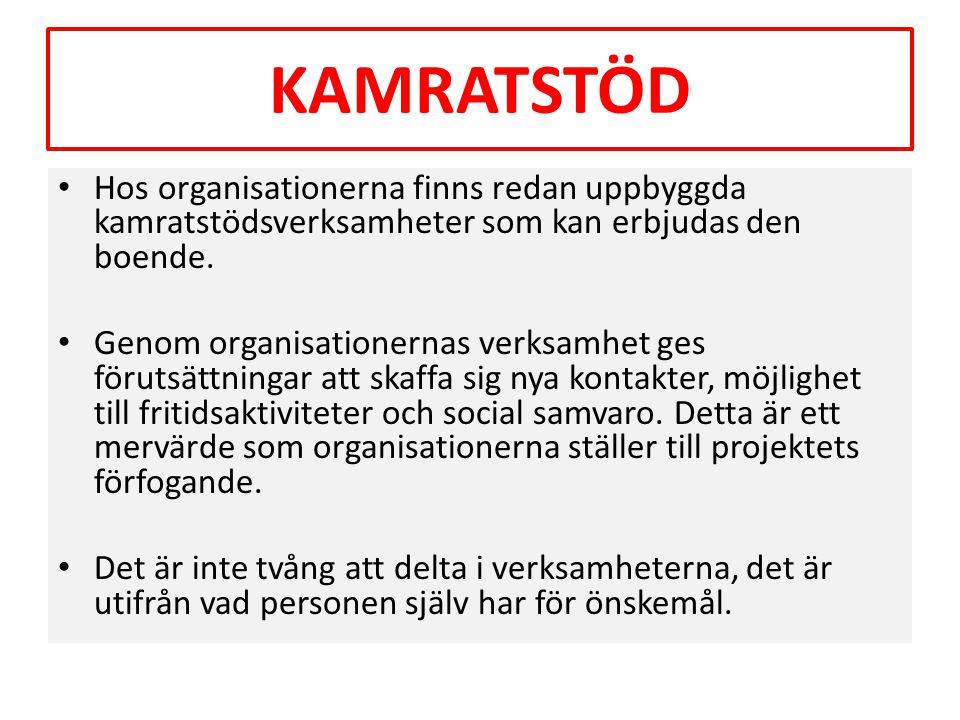 KAMRATSTÖD Hos organisationerna finns redan uppbyggda kamratstödsverksamheter som kan erbjudas den boende.