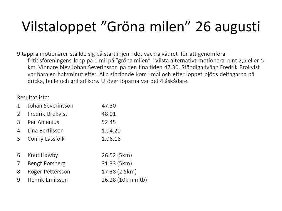 Vilstaloppet Gröna milen 26 augusti