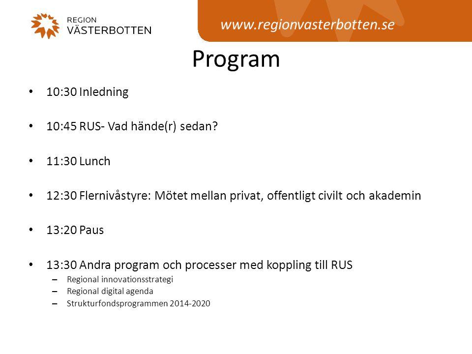 Program www.regionvasterbotten.se 10:30 Inledning