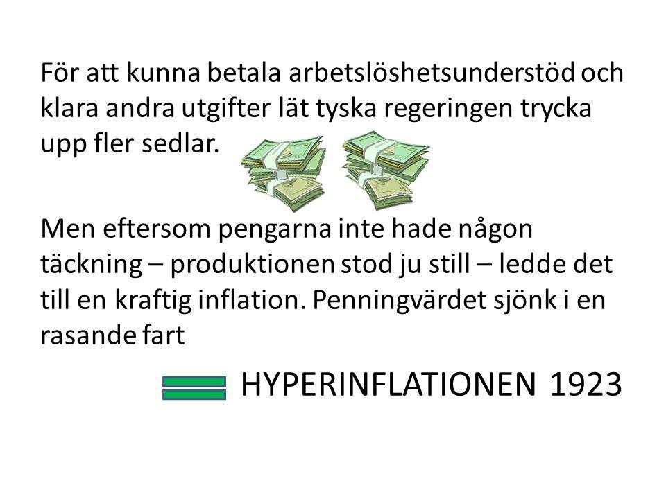 För att kunna betala arbetslöshetsunderstöd och klara andra utgifter lät tyska regeringen trycka upp fler sedlar.