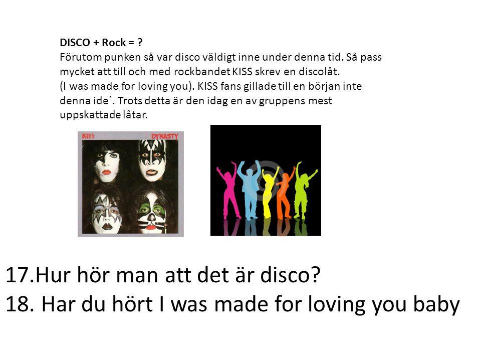 17.Hur hör man att det är disco