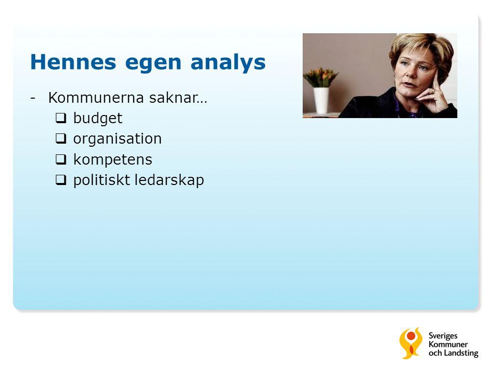 Hennes egen analys Kommunerna saknar… budget organisation kompetens