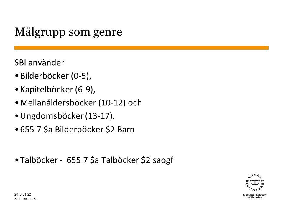 Målgrupp som genre SBI använder Bilderböcker (0-5),
