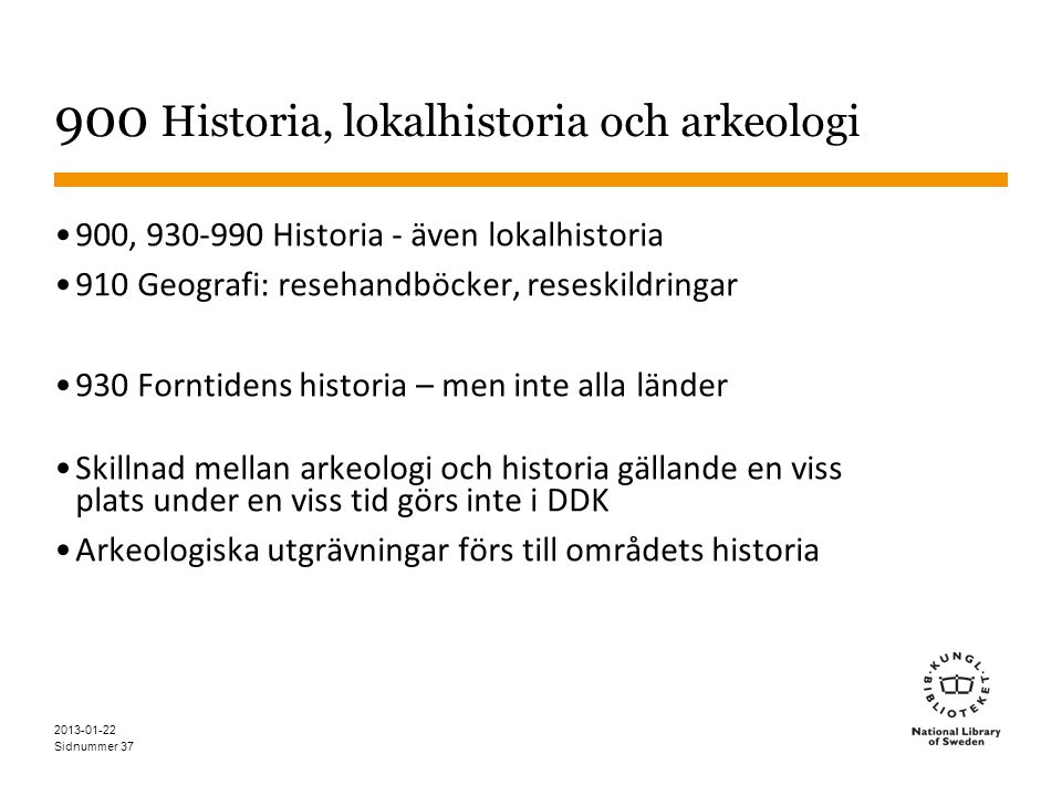 900 Historia, lokalhistoria och arkeologi