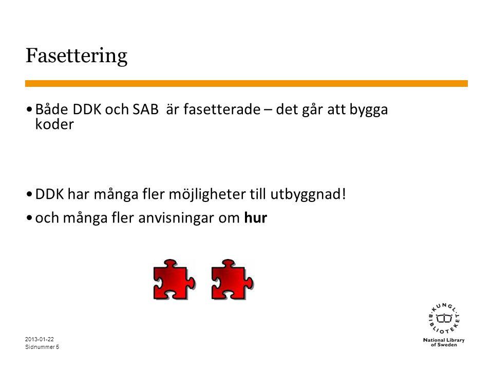 Fasettering Både DDK och SAB är fasetterade – det går att bygga koder