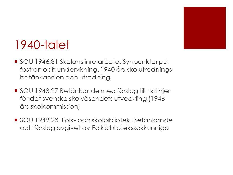 1940-talet SOU 1946:31 Skolans inre arbete. Synpunkter på fostran och undervisning. 1940 års skolutrednings betänkanden och utredning.