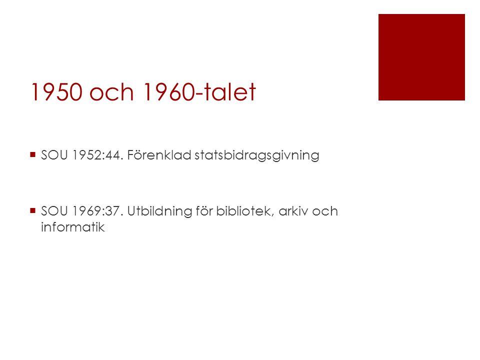 1950 och 1960-talet SOU 1952:44. Förenklad statsbidragsgivning