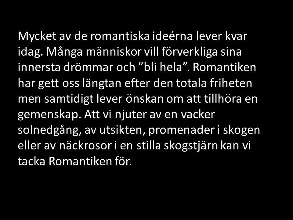 Mycket av de romantiska ideérna lever kvar idag