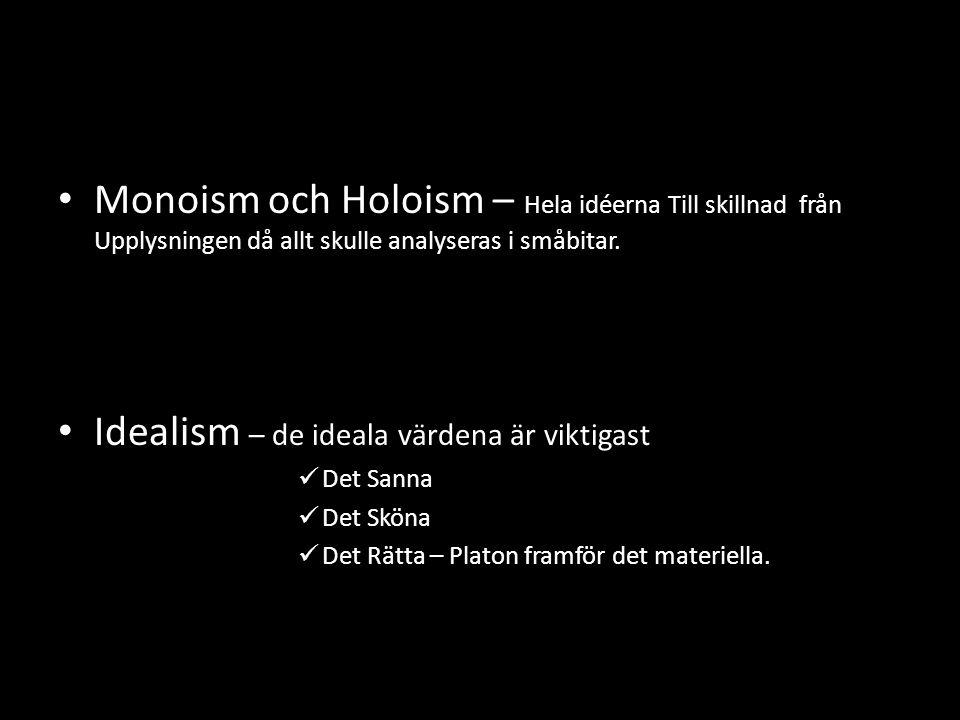 Idealism – de ideala värdena är viktigast
