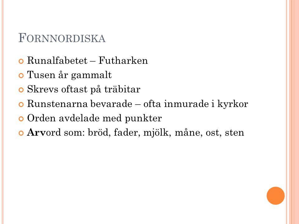 Fornnordiska Runalfabetet – Futharken Tusen år gammalt